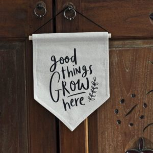 cream Home Decor Banner with good things grow here